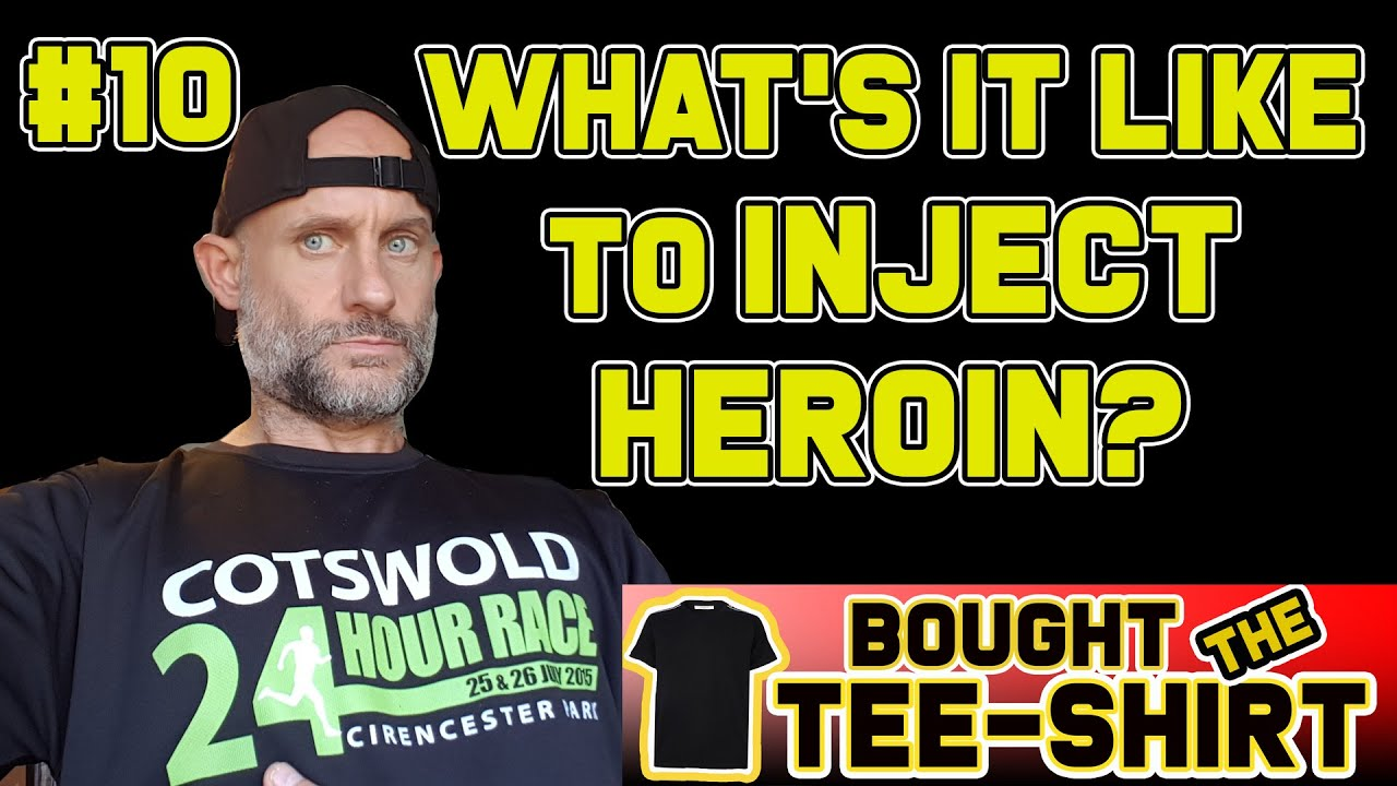 #10 What's it like to INJECT Heroin? A Former User Tells All