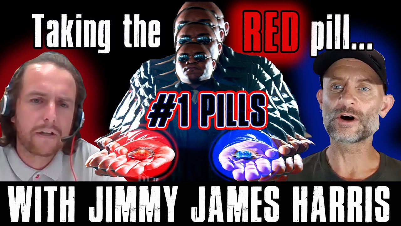 # 27 Taking The Red Pill with Jimmy James Harris … Part 1