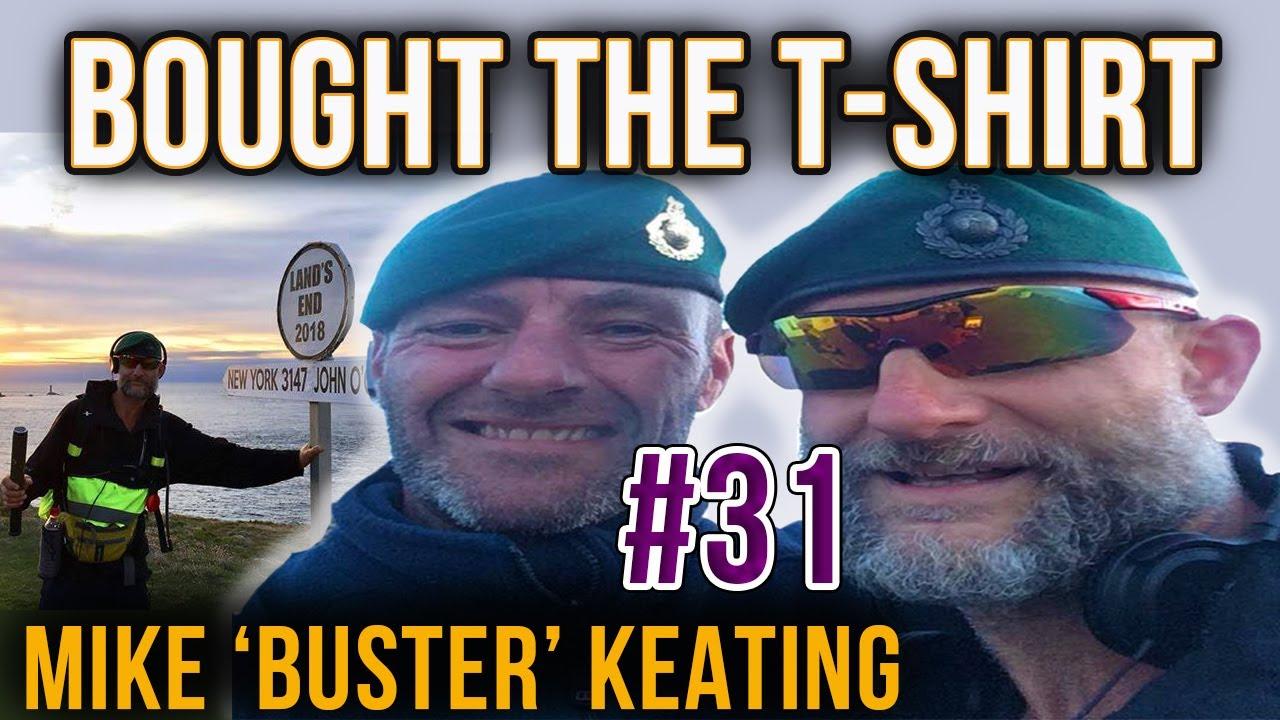 #31 – Royal Marines Commando Mike 'Buster' Keating – Ran 40 Miles With 14Kgs & NO Training