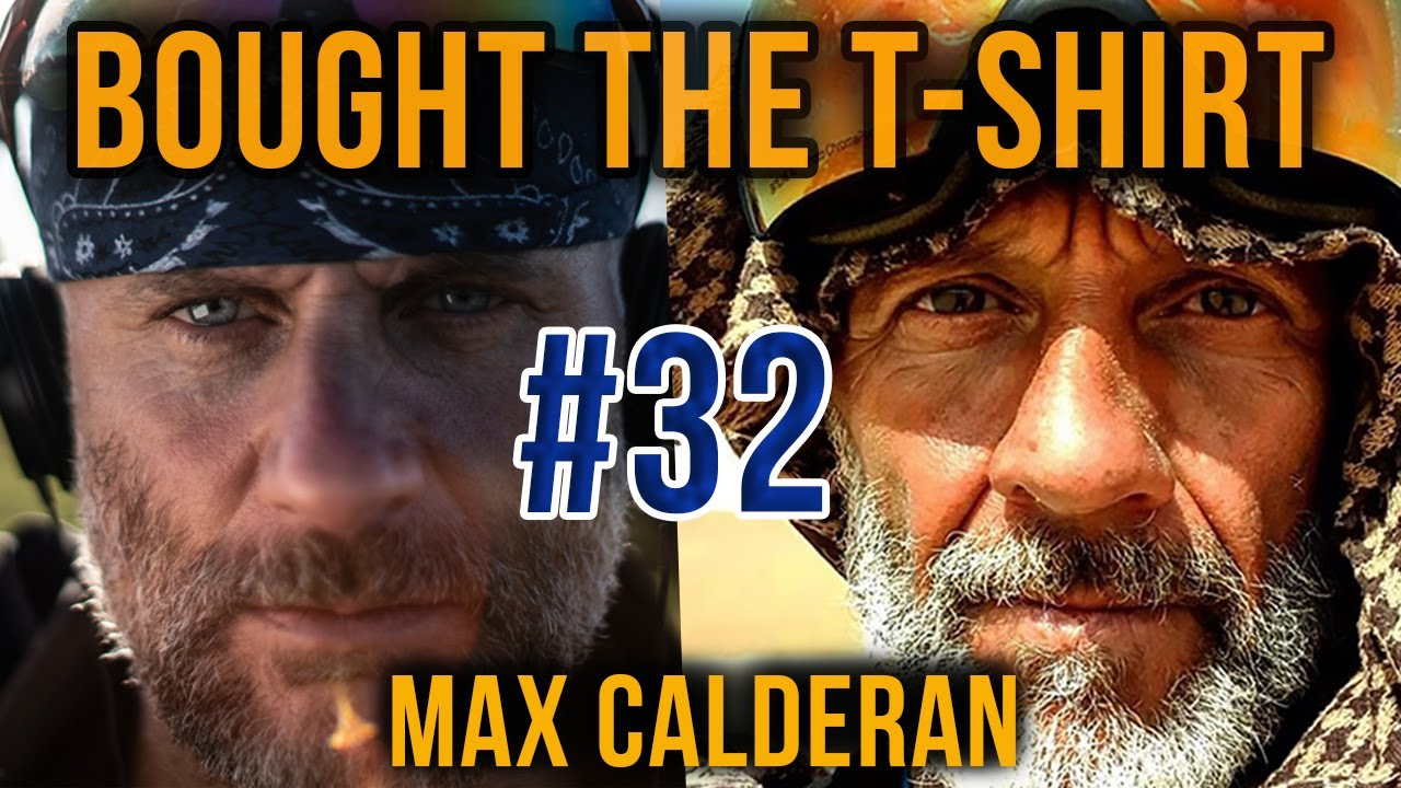 #32 – Max Calderan | Extreme Endurance Desert Ultra Runner | Bought the T-Shirt Podcast