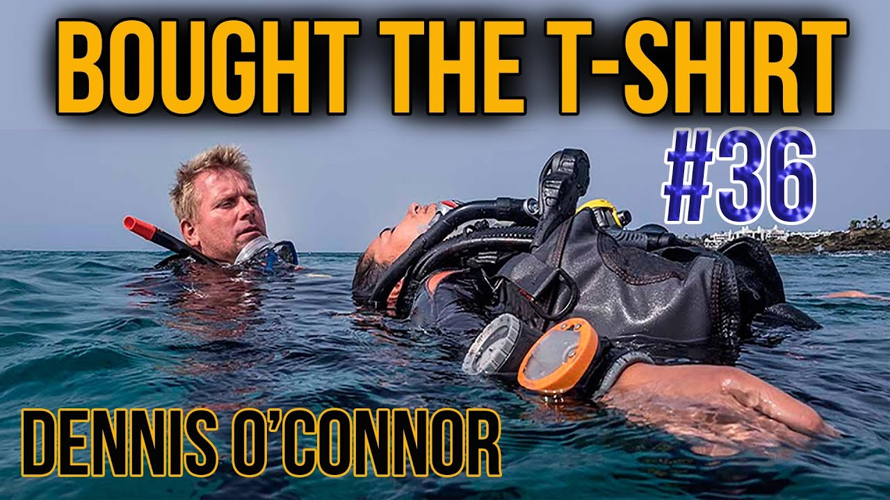#36 Scuba Diving Accidents | Trauma | Dennis O'Connor | Bought The T-Shirt Podcast