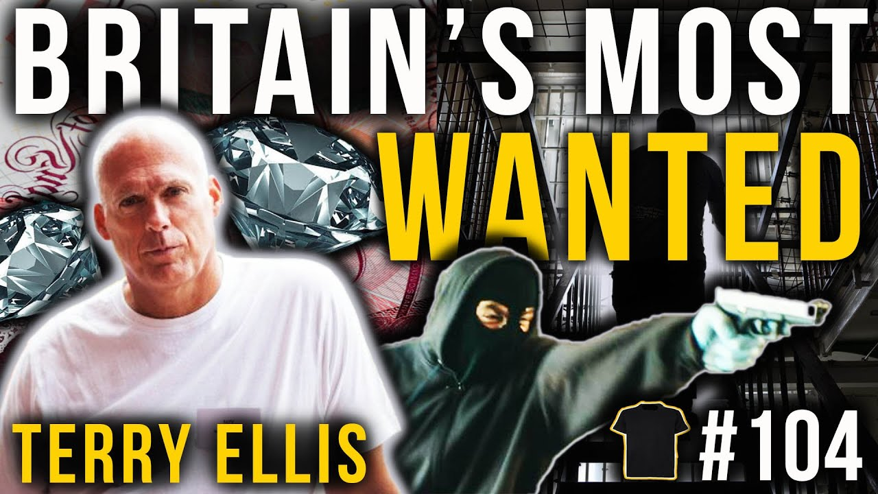 Britain's Most Wanted Armed Robber | Terry Ellis | #104