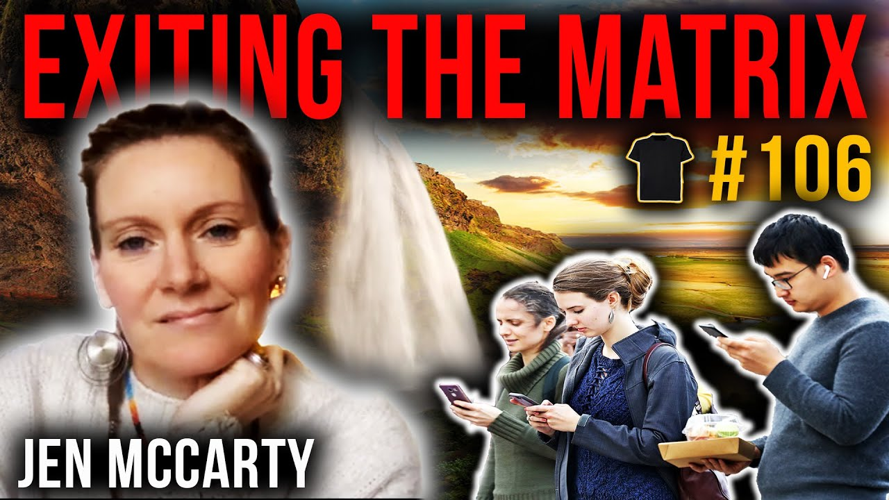 Exit The Matrix And Claim Your Life | Jen McCarty | #106