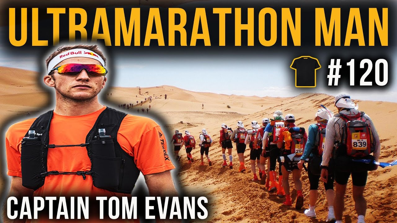 #120 Western States 100 | Marathon Des Sables | Captain Tom Evans | World Class Ultrarunner | Podcast