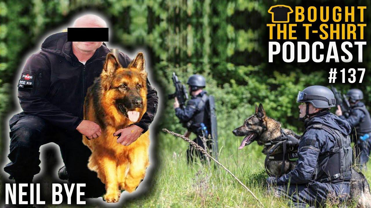 #137 Met Police Senior Dog Handler | Neil Bye | Bought The T-Shirt Podcast