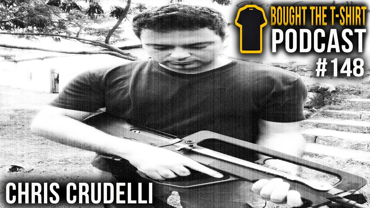 #148 Chris Crudelli | Bought the T-Shirt Podcast