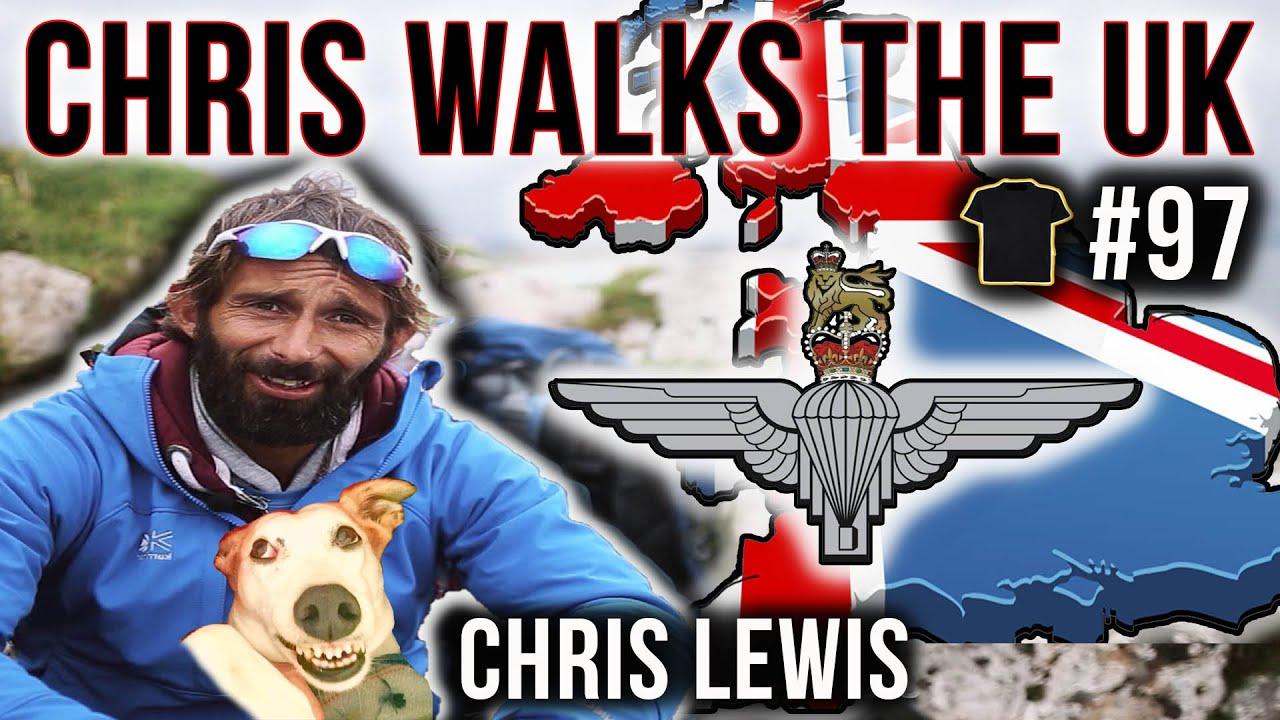 Paratrooper WALKS The UK | Chris Lewis | #97