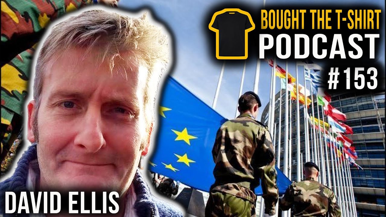 #153 UK To Lose Autonomy Of Military & Defence Industry | David Ellis | Bought The T-Shirt Podcast