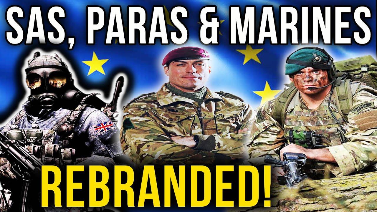 SAS Paras Royal Marines To Be REBRANDED EU! | #158