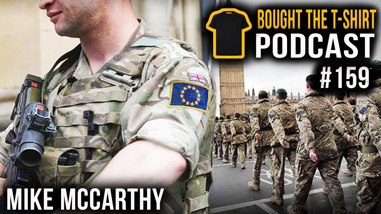UK And EU Army? Our Orwellian Future | Podcast #159
