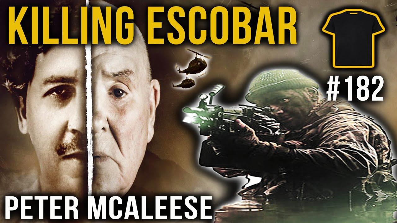 Killing Pablo Escobar | Peter McAleese SAS & Mercenary | #182