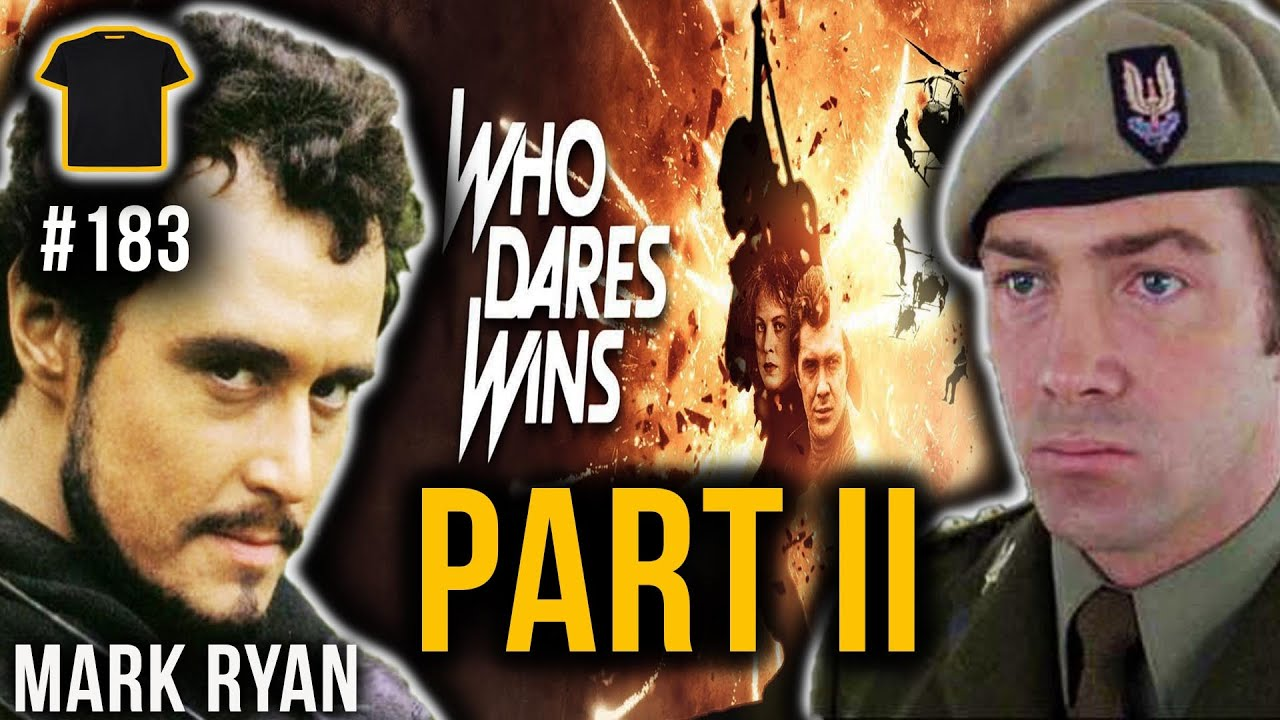 Who Dares Wins Podcast Pt 2 | Mark Ryan | #183