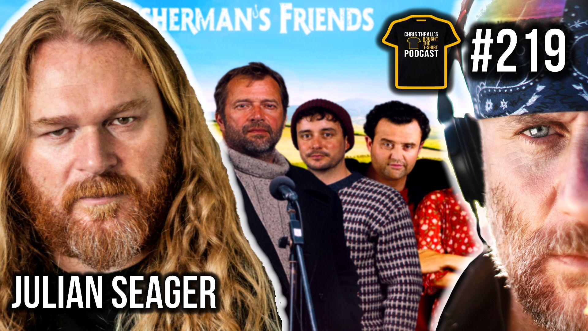 Fisherman's Friends | Doc Martin | Julian Seager | Podcast #219